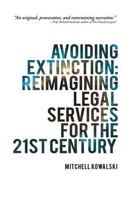 Avoiding Extinction: Reimagining Legal Services for the 21st Century (Paperback)