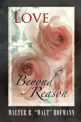 Love Beyond Reason (Paperback)