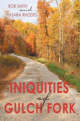 Iniquities of Gulch Fork (Paperback)