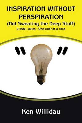 Inspiration Without Perspiration: (not Sweating the Deep Stuff) (Paperback)