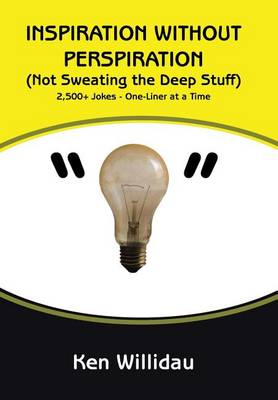 Inspiration Without Perspiration: (not Sweating the Deep Stuff) (Hardback)