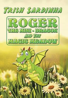 Roger the Mini-Dragon and the Magic Meadow (Hardback)