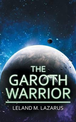 The Garoth Warrior (Paperback)