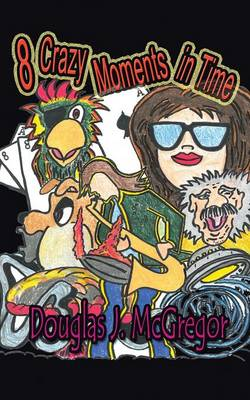 8 Crazy Moments in Time (Paperback)