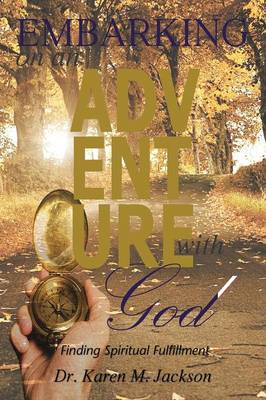 Embarking on an Adventure with God: Finding Spiritual Fulfillment (Paperback)