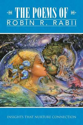 The Poems of Robin R. Rabii: Insights That Nurture Connection (Paperback)