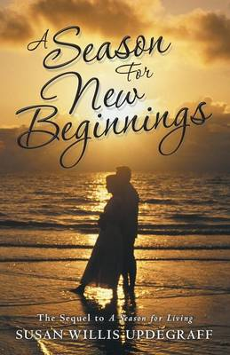 A Season for New Beginnings: The Sequel to a Season for Living (Paperback)