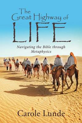 The Great Highway of Life: Navigating the Bible Through Metaphysics (Paperback)