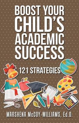 Boost Your Child's Academic Success: 121 Strategies (Paperback)