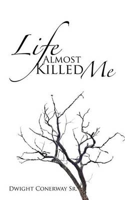 Life Almost Killed Me (Paperback)