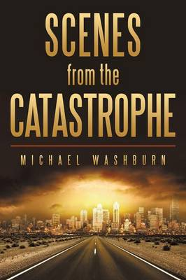 Scenes from the Catastrophe (Paperback)