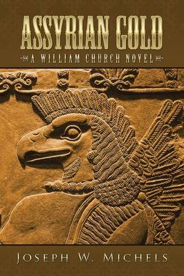 Assyrian Gold: A William Church Novel (Paperback)