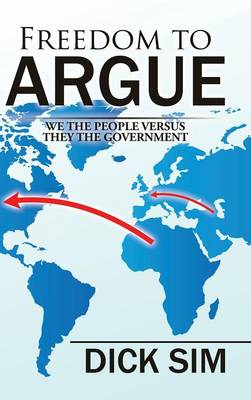 Freedom to Argue: We the People Versus They the Government (Hardback)