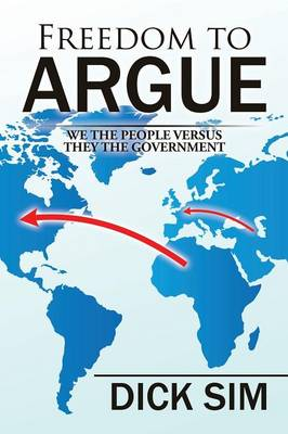 Freedom to Argue: We the People Versus They the Government (Paperback)