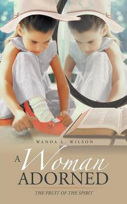 A Woman Adorned: The Fruit of the Spirit (Paperback)