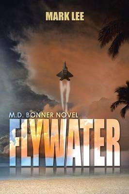 Flywater: An M.D. Bonner Novel (Paperback)