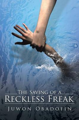 The Saving of a Reckless Freak (Paperback)