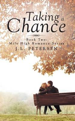 Taking a Chance: Book Two: Mile-High Romance Series (Paperback)