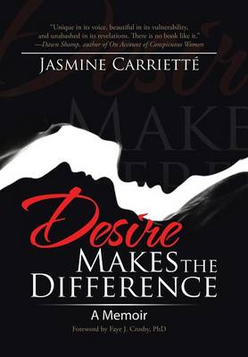 Desire Makes the Difference: A Memoir (Hardback)