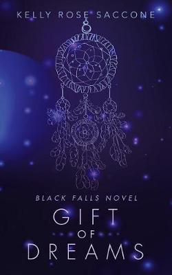Gift of Dreams: Black Falls Novel (Paperback)