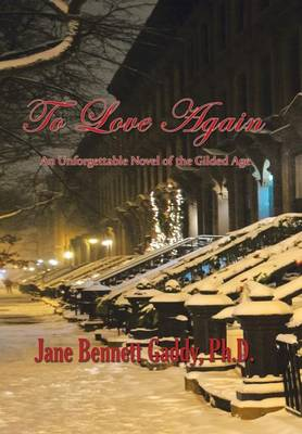 To Love Again: An Unforgettable Novel of the Gilded Age (Hardback)