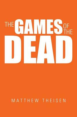 The Games of the Dead (Paperback)