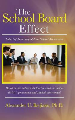 The School Board Effect: Impact of Governing Style on Student Achievement (Hardback)