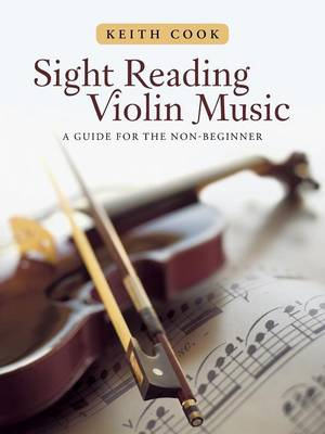 Sight Reading Violin Music: A Guide for the Non-Beginner (Paperback)