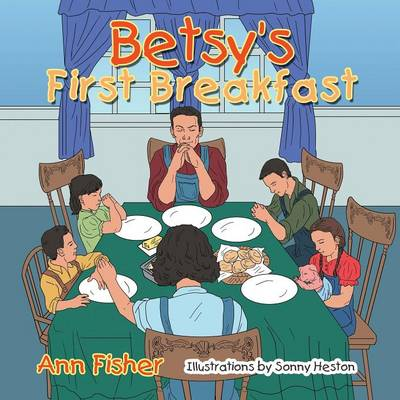 Betsy's First Breakfast (Paperback)