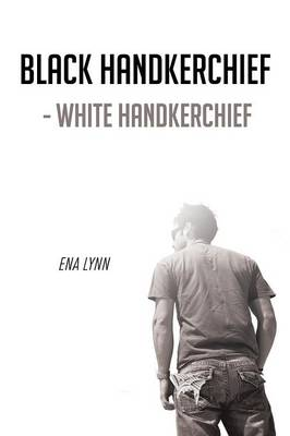 Black Handkerchief - White Handkerchief (Paperback)