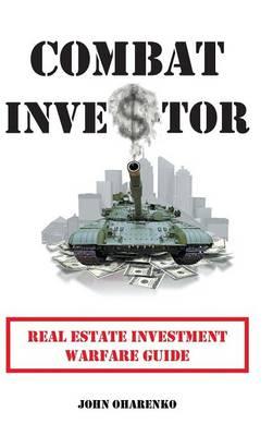 Combat Investor: Real Estate Investment Warfare Guide (Hardback)