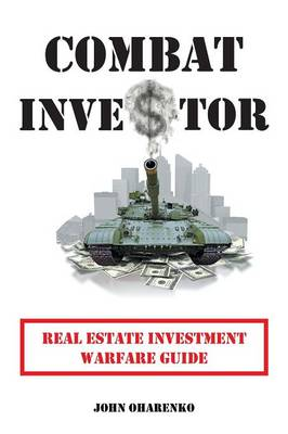Combat Investor: Real Estate Investment Warfare Guide (Paperback)