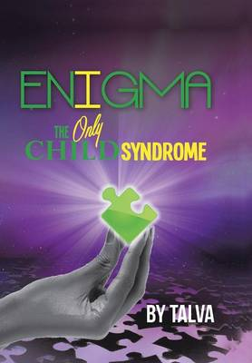 Enigma: The Only Child Syndrome (Hardback)