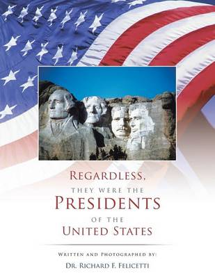 Regardless, They Were the Presidents of the United States (Paperback)