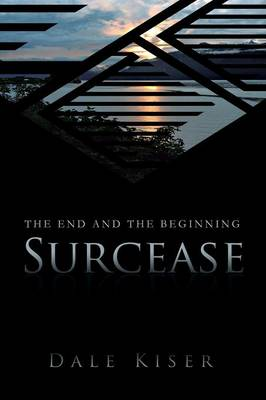 Surcease: The End and the Beginning (Paperback)