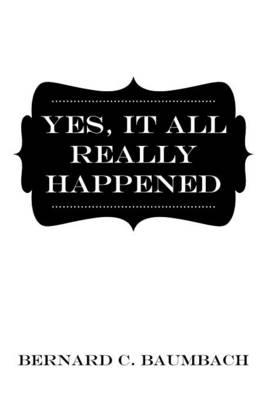 Yes, It All Really Happened (Hardback)