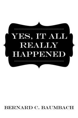 Yes, It All Really Happened (Paperback)