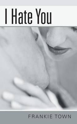 I Hate You (Paperback)