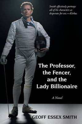 The Professor, the Fencer, and the Lady Billionaire (Paperback)