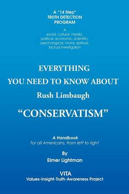 Everything You Need to Know about Rush Limbaugh Conservatism: A Handbook for All Americans, from Left to Right (Paperback)