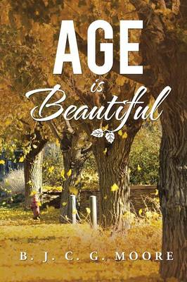 Age Is Beautiful (Paperback)