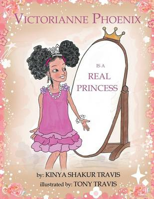 Victorianne Phoenix Is a Real Princess (Paperback)