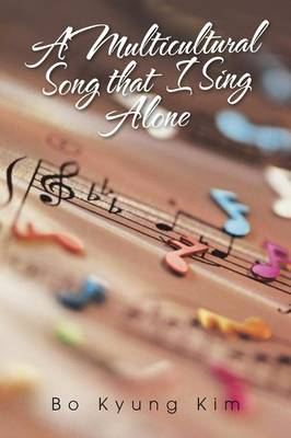 A Multicultural Song That I Sing Alone (Paperback)