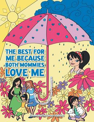 The Best for Me Because Both Mommies Love Me (Paperback)