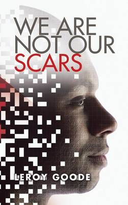 We Are Not Our Scars (Hardback)