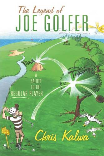 The Legend of Joe Golfer: A Salute to the Regular Player (Paperback)