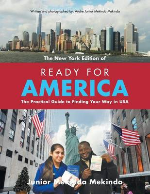 Ready for America: The Practical Guide to Finding Your Way in USA (Paperback)