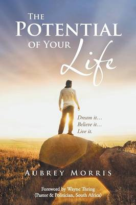 The Potential of Your Life: Dream It...Believe It...Live It. (Paperback)