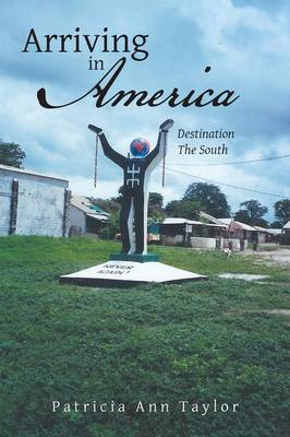 Arriving in America: Destination the South (Paperback)