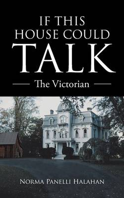 If This House Could Talk: The Victorian (Paperback)